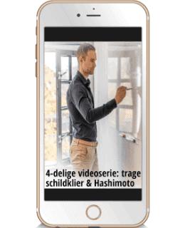 4-delige videoserie trage schildklier & Hashimoto 1
